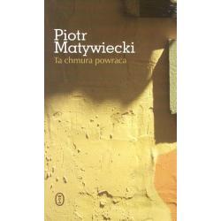 TA CHMURA POWRACA Piotr Matywiecki