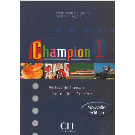 CHAMPION 1 PODRĘCZNIK Annie Monnerie-Goarin, Evelyne Sirejols