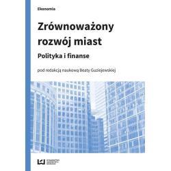 ZRÓWNOWAŻONY ROZWÓJ MIAST POLITYKA I FINANSE Beata Guziejewska