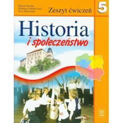 HISTORIA I SPOŁECZEŃSTWO SZKOŁA PODSTAWOWA KL. 5 ZESZYT ĆWICZEŃ Maria Gensler, Bohdan Gołębiowski, Ewa Marciniak