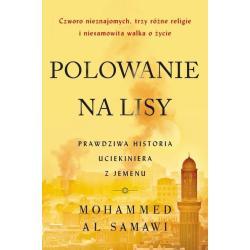 POLOWANIE NA LISY PRAWDZIWA HISTORIA UCIEKINIERA Z JEMENU Samawi Mohammed Al