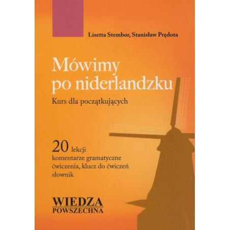 MÓWIMY PO NIDERLANDZKU KURS DLA POCZĄTKUJĄCYCH Lisetta Stembor, Stanisław Prędota