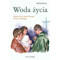 WODA ŻYCIA KAZANIA DO CZYTAŃ LITURGII CHRZTU ŚWIĘTEGO Michael Roos