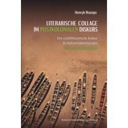 LITERARISCHE COLLAGE IM POSTKOLONIALEN DISKURS Henryk Mazepa