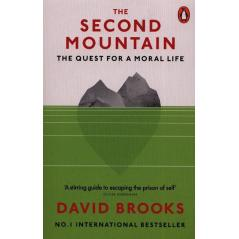 THE SECOND MOUNTAIN THE QUEST FOR A MORAL LIFE David Brooks