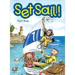SET SAIL! 1 PUPIL'S BOOK Virginia Evans, Elizabeth Gray