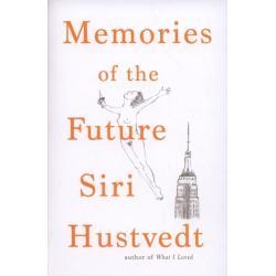 MEMORIES OF THE FUTURE Siri Hustvedt