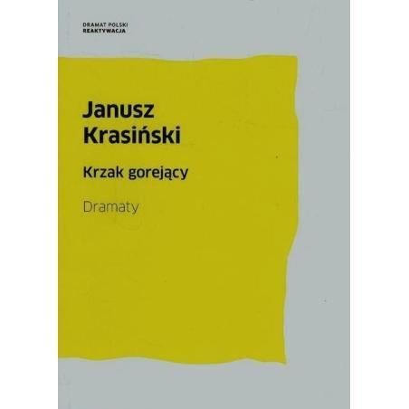 KRZAK GOREJĄCY DRAMATY Janusz Krasiński