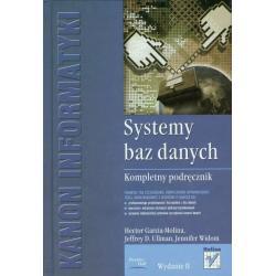 SYSTEMY BAZ DANYCH. KOMPLETNY PODRĘCZNIK Jeffrey D. Ullman Hector, Garcia-Molina, Jennifer Widom