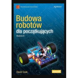 BUDOWA ROBOTÓW DLA POCZĄTKUJĄCYCH David Cook