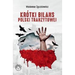 KRÓTKI BILANS POLSKI TRANZYTOWEJ Waldemar Żyszkiewicz