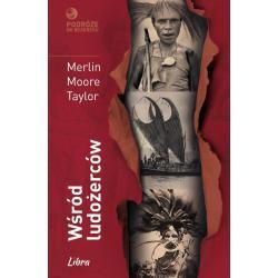 WŚRÓD LUDOŻERCÓW Merlin Moore Taylor