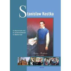 STANISŁAW KOSTKA ŚWIĘTY Z ROSTKOWA 1550-1568 Wojciech Kućko, Jarosław Kwiatkowski