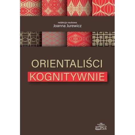 ORIENTALIŚCI KOGNITYWNIE Joanna Jurewicz