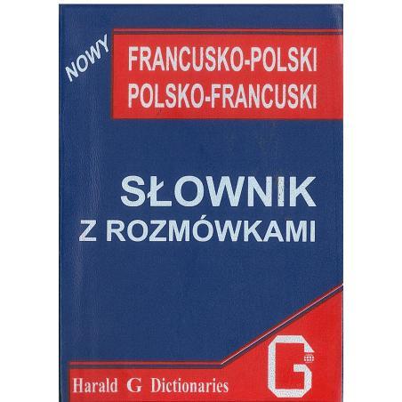 SŁOWNIK FRANCUSKO-POLSKI POLSKO-FRANCUSKI Z ROZMÓWKAMI Mirosława Słobodska