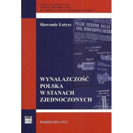 WYNALAZCZOŚĆ POLSKA W STANACH ZJEDNOCZONYCH Sławomir Łotysz