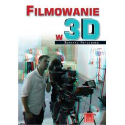 FILMOWANIE W 3D Bernard Mendiburu