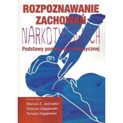 ROZPOZNAWANIE ZACHOWAŃ NARKOTYKOWYCH PODSTAWY POMOCY PRZEDMEDYCZNEJ Mariusz Z. Jędrzejko, Tadeusz Zagajewski