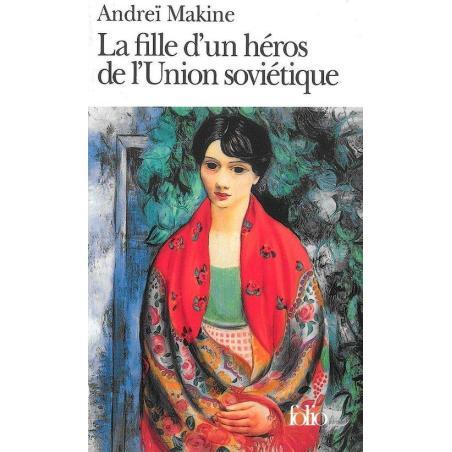 LA FILLE D'UN HEROS DE L'UNION SOVIETIQUE Andrei Makine