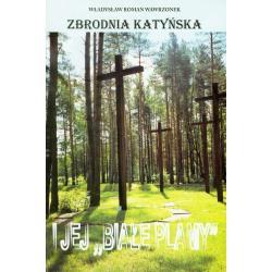 """ZBRODNIA KATYŃSKA I JEJ """"BIAŁE PLAMY"""" Władysław Roman Wawrzonek"""