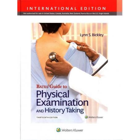 BATES' GUIDE TO PHYSICAL EXAMINATION AND HISTORY TAKING Lynn Bickley