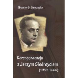 KOREPONDENCJA Z JERZYM GIEDROYCIEM (1959-2000) Zbigniew S. Siemaszko