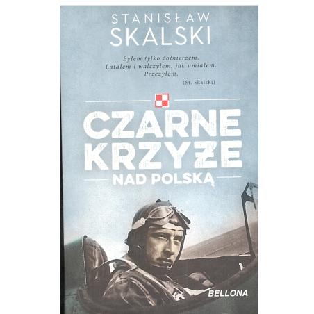 CZARNE KRZYŻE NAD POLSKĄ Stanisław Skalski