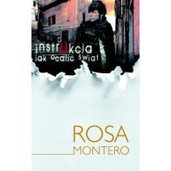INSTRUKCJA JAK OCALIĆ ŚWIAT Rosa Montero