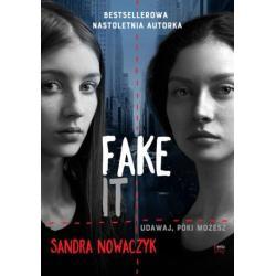 FAKE IT Sandra Nowaczyk
