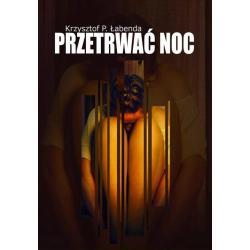 PRZETRWAĆ NOC Krzysztof Łabenda