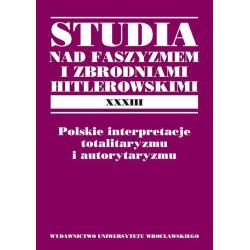 POLSKIE INTERPRETACJE TOTALITARYZMU I AUTORYTAYZMU Marek Maciejewski, Maciej Marszał