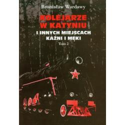 KOLEJARZE W KATYNIU I INNYCH MIEJSCACH KAŹNI I MĘKI 1 Bronisław Wardawy