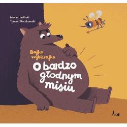 O BARDZO GŁODNYM MISIU Maciej Jasiński