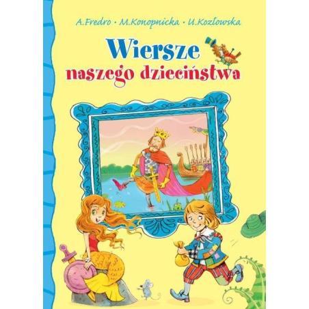 WIERSZE NASZEGO DZIECIŃSTWA Aleksander Fredro, Urszula Kozłowska, Maria Konopnicka
