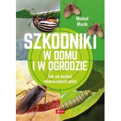 SZKODNIKI W DOMU I W OGRODZIE Michał Mazik