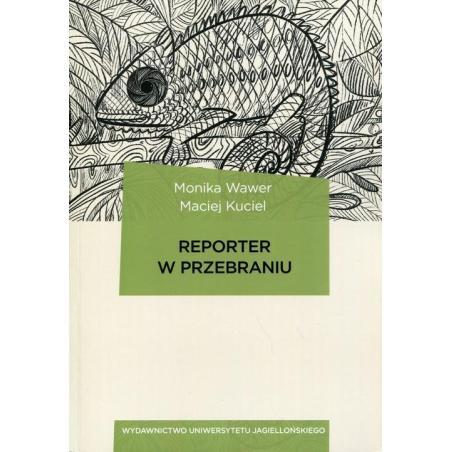 REPORTER W PRZEBRANIU Monika Wawer, Maciej Kuciel