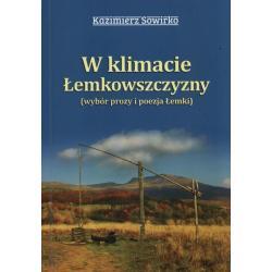 W KLIMACIE ŁEMKOWSZCZYZNY WYBÓR PROZY I POEZJA ŁEMKI Kazimierz Sowirko