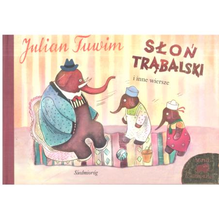SŁOŃ TRĄBALSKI I INNE WIERSZE Julian Tuwim