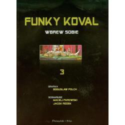 FUNKY KOVAL 3 WBREW SOBIE Bogusław Polch