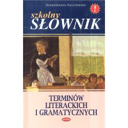 SZKOLNY SŁOWNIK TERMINÓW LITERACKICH I GRAMATYCZNYCH Zuzanna Dominów, Marcin Dominów