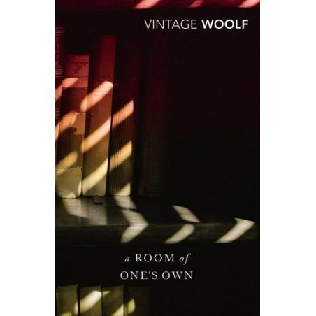 A ROOM OF ONES OWN AND THREE GUINEAS Virginia Woolf