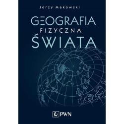 GEOGRAFIA FIZYCZNA ŚWIATA Jerzy Makowski