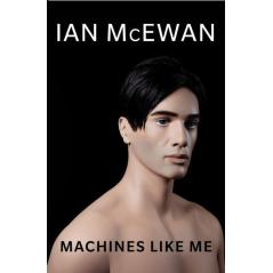 MACHINES LIKE ME Ian McEwan