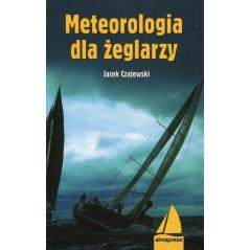METEOROLOGIA DLA ŻEGLARZY Jacek Czajewski