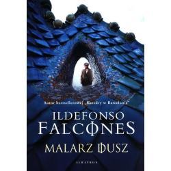 MALARZ DUSZ Ildefonso Falcones