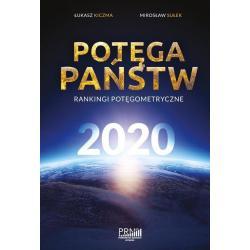 POTĘGA PAŃSTW. RANKINGI POTĘGOMETRYCZNE 2020 Łukasz Kliczma, Mirosław Sułek