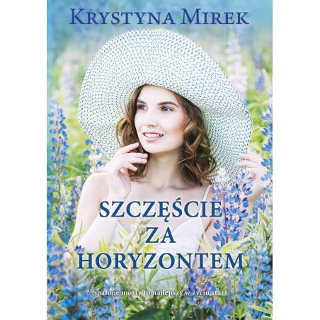 SZCZĘŚCIE ZA HORYZONTEM Krystyna Mirek