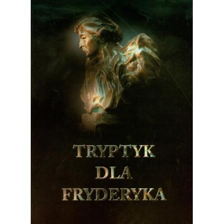 TRYPTYK DLA FRYDERYKA Tomasz Jasiński