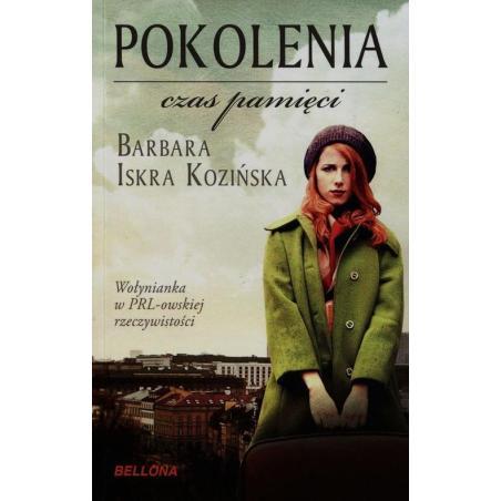 POKOLENIA CZAS PAMIĘCI Barbara Iskra Kozińska
