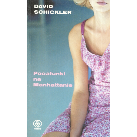 POCAŁUNKI NA MANHATTANIE David Schickler